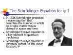 the schr dinger equation for i