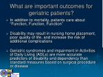 what are important outcomes for geriatric patients