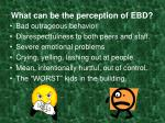 what can be the perception of ebd
