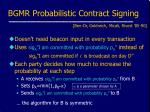 bgmr probabilistic contract signing