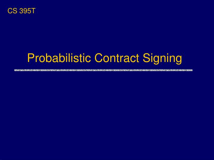 probabilistic contract signing n.