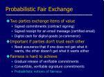 probabilistic fair exchange