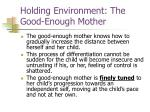 holding environment the good enough mother
