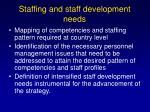 staffing and staff development needs