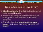 king who s name i love to say