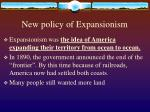 new policy of expansionism