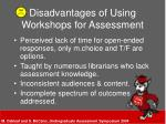 disadvantages of using workshops for assessment