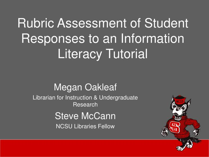 rubric assessment of student responses to an information literacy tutorial n.