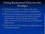 fitting randomized trials into this paradigm