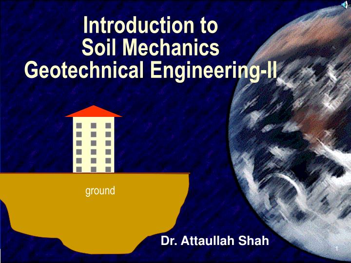 introduction to soil mechanics geotechnical engineering ii n.