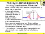 what previous approach to diagnosing learning disabilities does rti replace