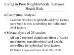 living in poor neighborhoods increases health risk