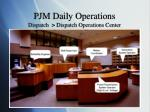 pjm daily operations dispatch dispatch operations center