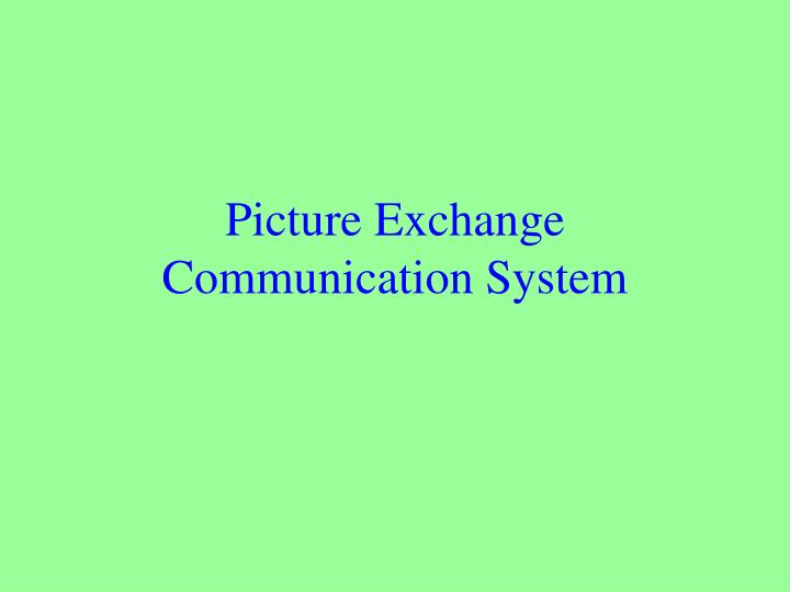 picture exchange communication system n.