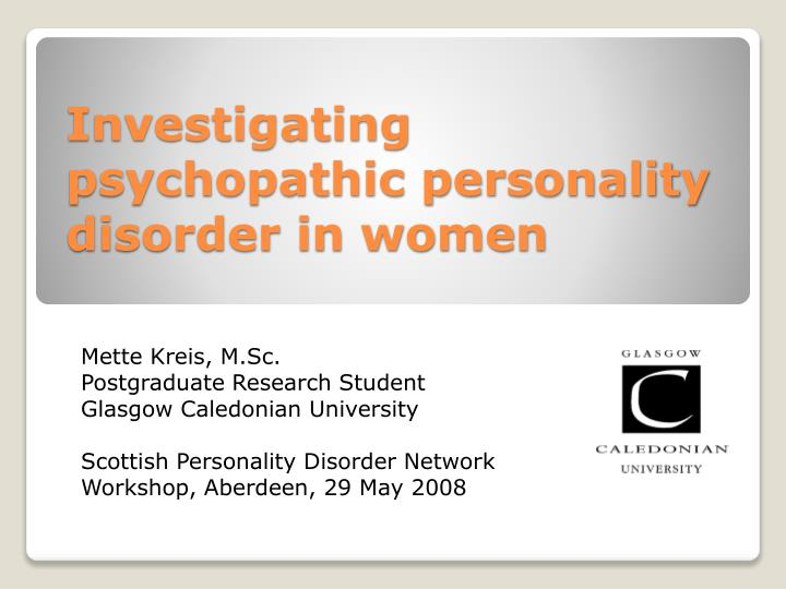 investigating psychopathic personality disorder in women n.