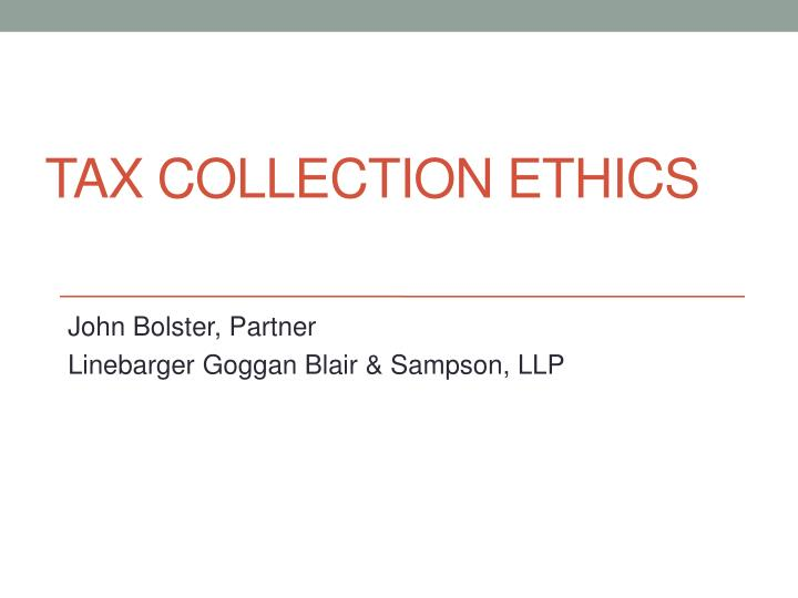 tax collection ethics n.
