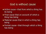 god is without cause