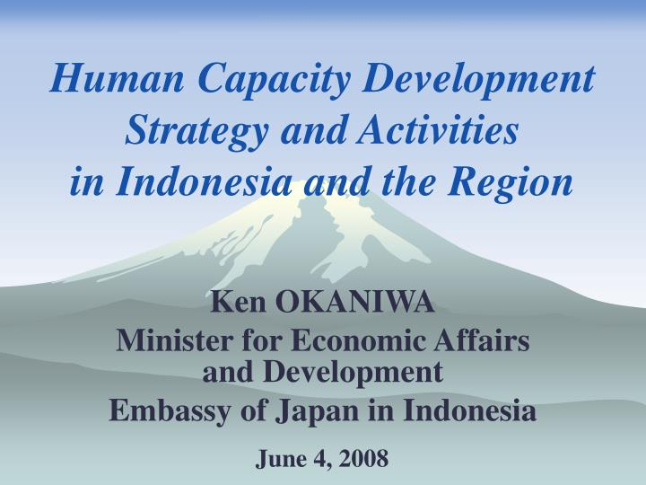 human capacity development strategy and activities in indonesia and the region n.