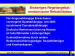 bisheriges regelangebot medizinische rehabilitation