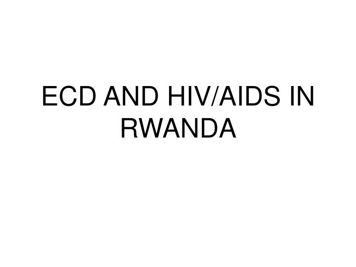 ecd and hiv aids in rwanda n.