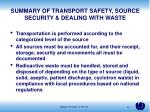summary of transport safety source security dealing with waste