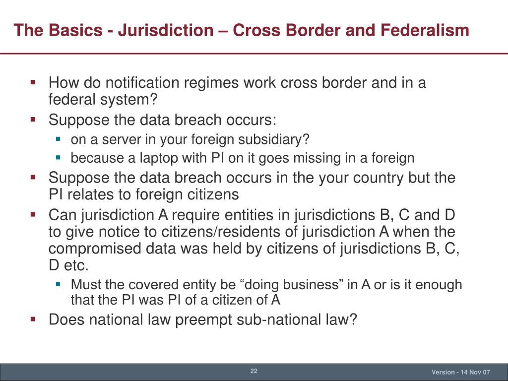 The Basics - Jurisdiction – Cross Border and Federalism