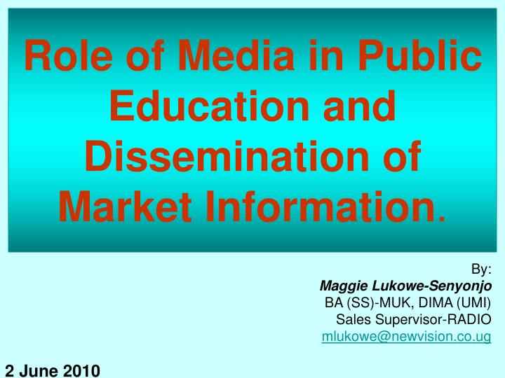 role of media in public education and dissemination of market information n.
