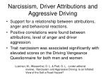 narcissism driver attributions and aggressive driving