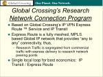 global crossing s research network connection program