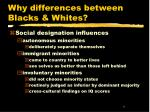 why differences between blacks whites