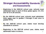 stronger accountability standards and assessments