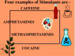 four examples of stimulants are