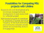 possibilities for computing msc projects with lifeline