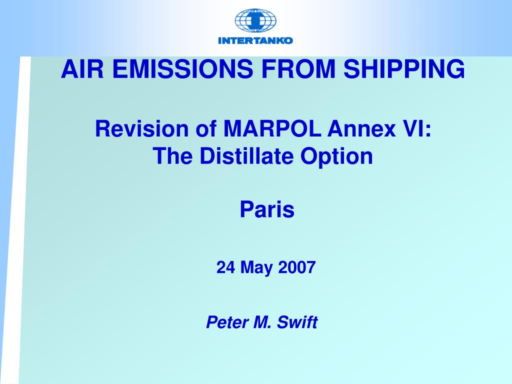 air emissions from shipping revision of marpol annex vi the distillate option paris 24 may 2007 l.