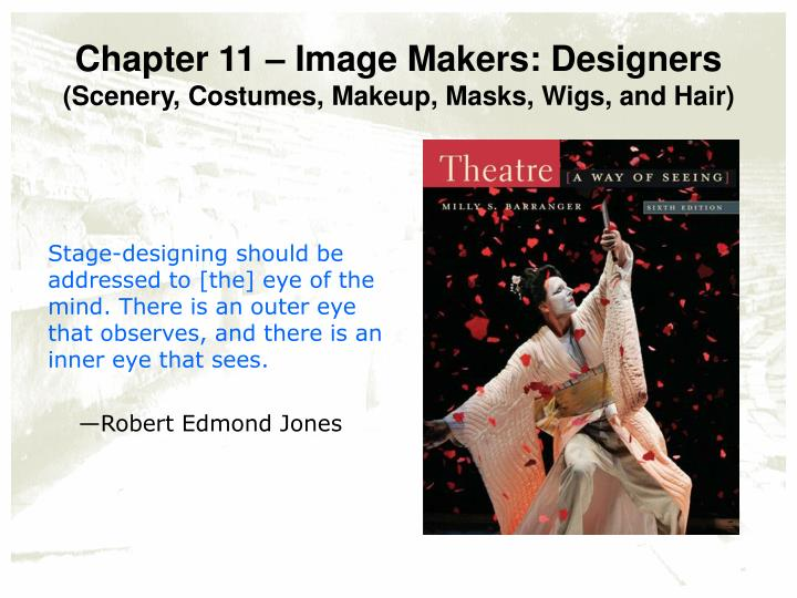 chapter 11 image makers designers scenery costumes makeup masks wigs and hair n.