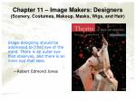 chapter 11 image makers designers scenery costumes makeup masks wigs and hair