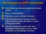 advantages to spd workflows