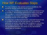 how wf evaluates steps