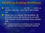 modifying existing workflows