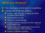 what are actions