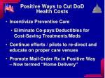 positive ways to cut dod health costs
