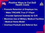 positive ways to cut dod health costs1