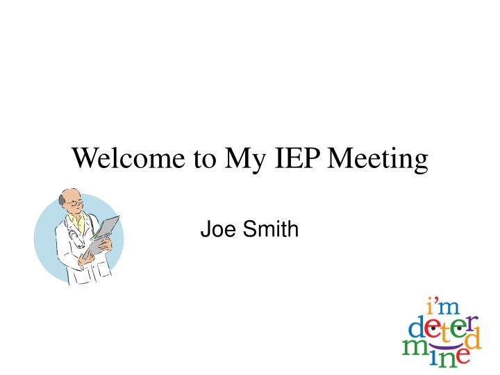 welcome to my iep meeting n.