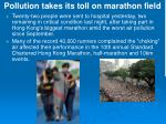 pollution takes its toll on marathon field