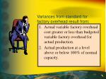 variances from standard for factory overhead result from