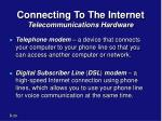 connecting to the internet telecommunications hardware