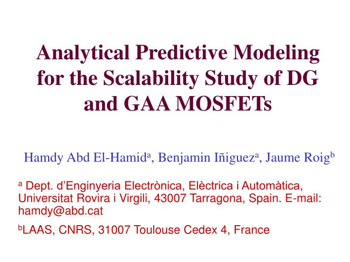 analytical predictive modeling for the scalability study of dg and gaa mosfets n.