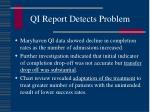 qi report detects problem