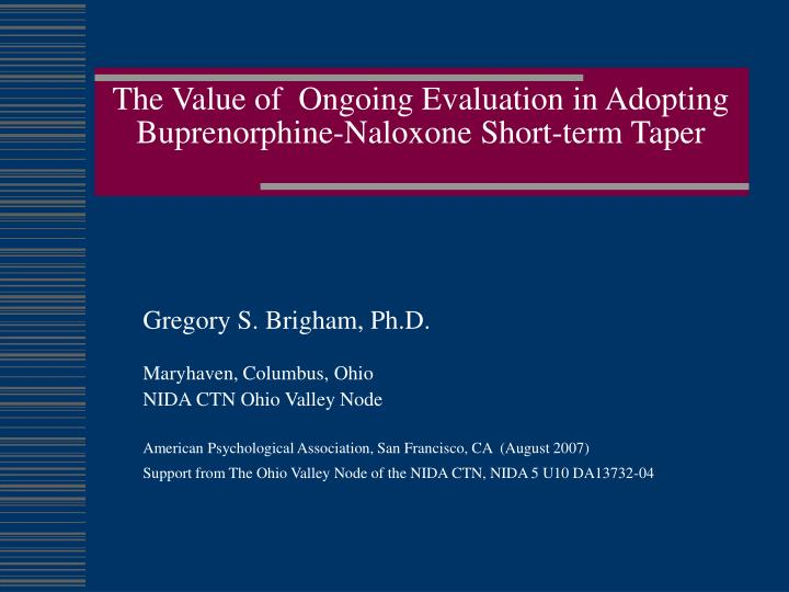 the value of ongoing evaluation in adopting buprenorphine naloxone short term taper n.