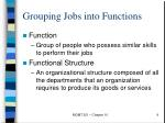 grouping jobs into functions